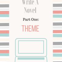 How To Write A Novel--Part 1: Theme